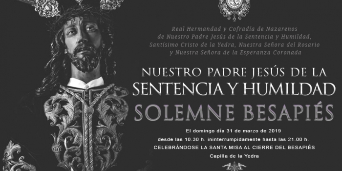 SOLEMNE CEREMONIA DE BESAPIÉS A NUESTRO PADRE JESÚS DE LA SENTENCIA Y HUMILDAD.