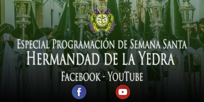 Programación Especial de Semana Santa de la Hermandad de la Yedra en sus canales oficiales de Facebook y YouTube